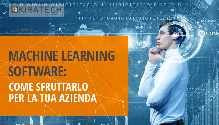 MACHINE LEARNING SOFTWARE: COME SFRUTTARLO PER LA TUA AZIENDA