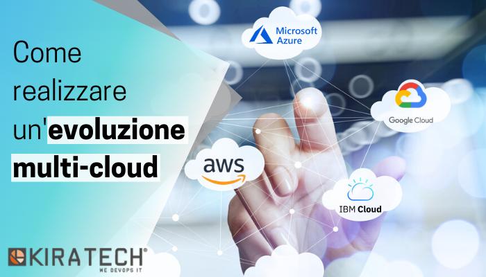 Come realizzare unevoluzione multi-cloud