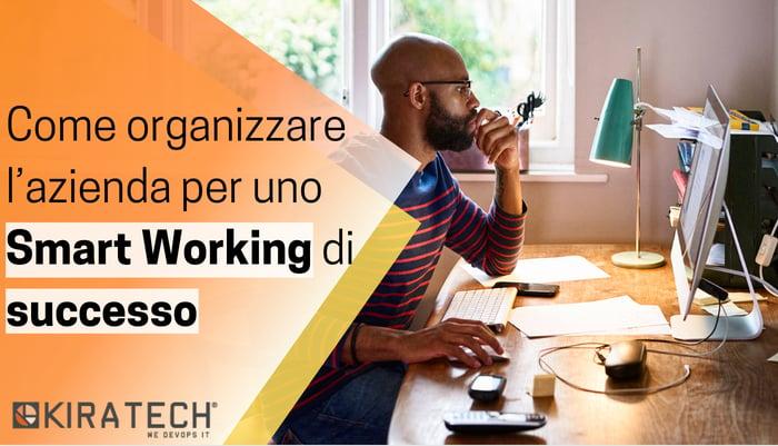 Come-organizzare-l-azienda-per-uno-Smart-Working-di-successo