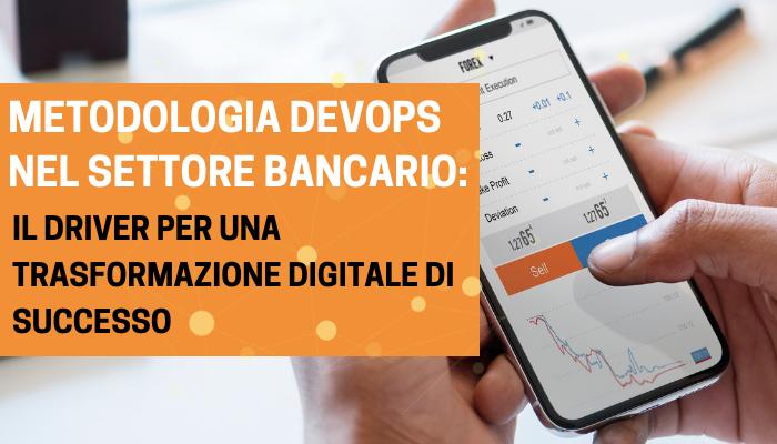 Metodologia-DevOps-nel-settore-bancario-il-driver-per-una-trasformazione-digitale-di-successo