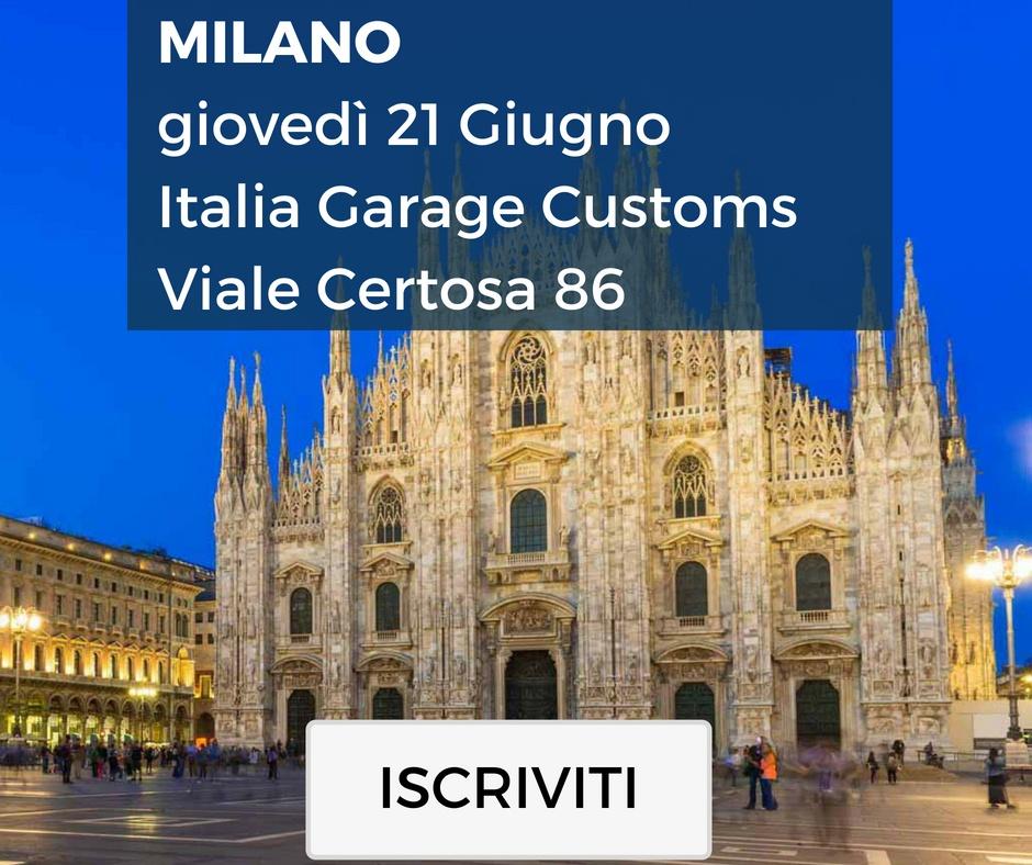 Milano, giovedì 21 Giugno - Italia Garage Customs - Viale Certosa 86