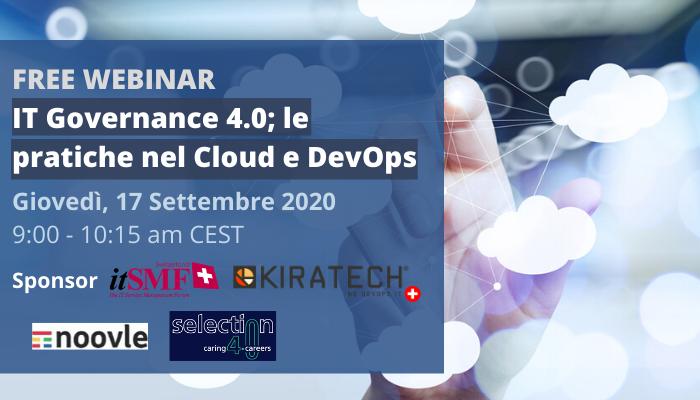 Free Webinar: IT Governance 4.0; le pratiche nel Cloud e DevOps (Giovedì 17 Settembre 9:00 am)